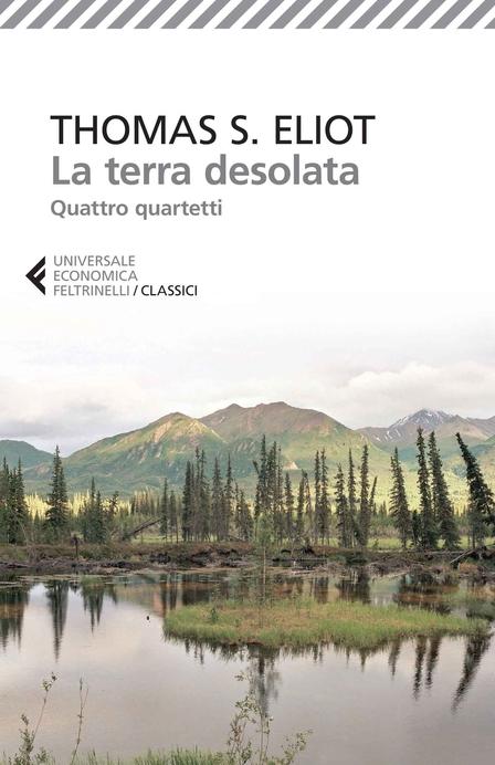 La terra desolata - Quattro quartetti