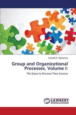 Group and Organizational Processes, Volume I