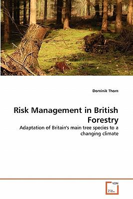 Risk Management in British Forestry