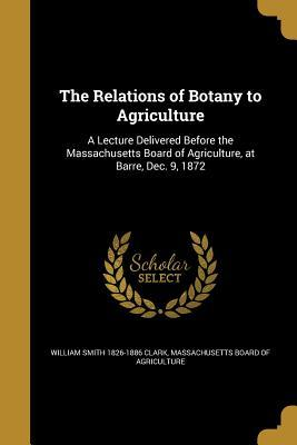 RELATIONS OF BOTANY TO AGRICUL
