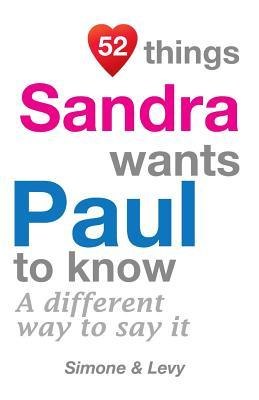 52 Things Sandra Wants Paul To Know