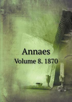 Annaes Volume 8. 1870