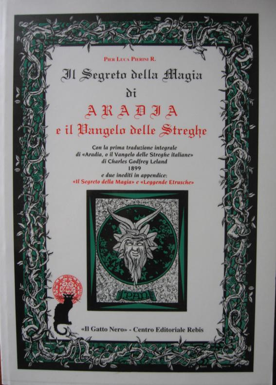 Il Segreto della magia di Aradia e il vangelo delle streghe