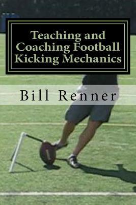 Teaching and Coaching Football Kicking Mechanics