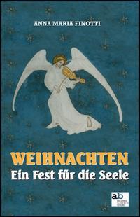 Weihnachten. Ein Fest für die Seele. Ediz. italiana, inglese, francese e tedesca