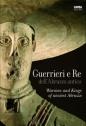 Guerrieri e re dell'Abruzzo antico. Ediz. italiana e inglese
