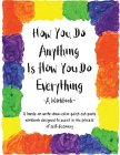 How You Do Anything ...