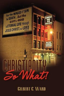 Christianity, So What!