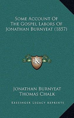 Some Account of the Gospel Labors of Jonathan Burnyeat (1857)
