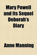 Mary Powell and Its Sequel Deborah's Diary
