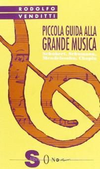 Piccola guida alla grande musica / Schubert, Schumann, Mendelssohn, Chopin
