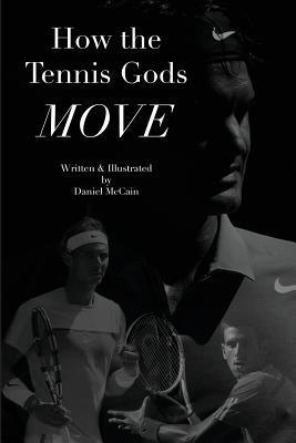 How the Tennis Gods Move