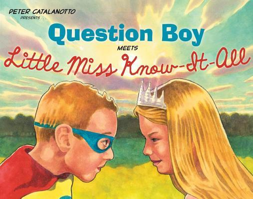Question Boy Meets Little Miss Know-it-all
