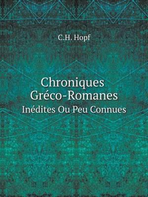 Chroniques Greco-Romanes Inedites Ou Peu Connues