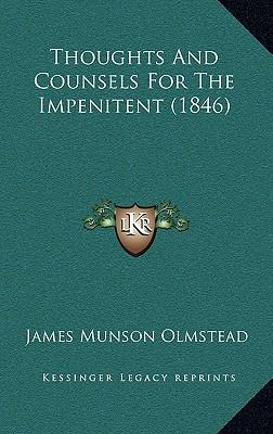 Thoughts and Counsels for the Impenitent (1846)