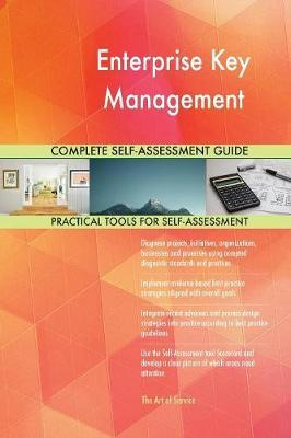 Enterprise Key Management Complete Self-Assessment Guide