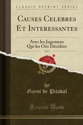 Causes Celebres Et Interessantes, Vol. 5