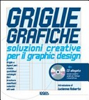 Griglie grafiche. Soluzioni creative per il design. Con CD-ROM