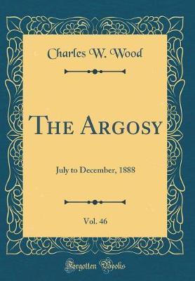 The Argosy, Vol. 46