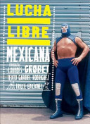 Lucha libre mexicana/ Mexican Wrestling