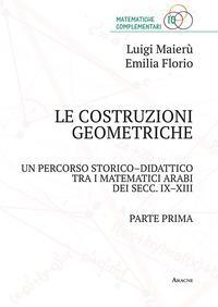 Le costruzioni geometriche. Un percorso storico-didattico tra i matematici arabi dei secc. IX-XIII