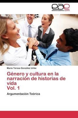 Género y cultura en la narración de historias de vida  Vol. 1