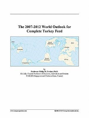 The 2007-2012 World Outlook for Complete Turkey Feed