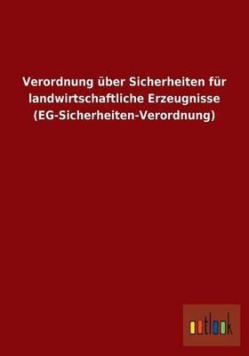 Verordnung über Sicherheiten für landwirtschaftliche Erzeugnisse (EG-Sicherheiten-Verordnung)
