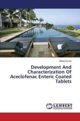 Development And Characterization Of Aceclofenac Enteric Coated Tablets