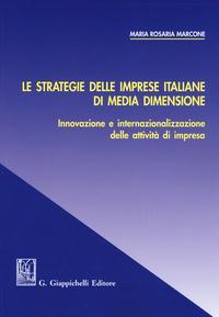Le strategie delle imprese italiane di media dimensione. Innovazione e internazionalizzazione delle attività di impresa