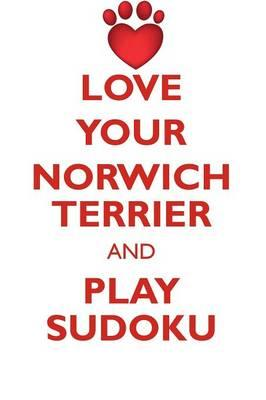 Love Your Norwich Terrier and Play Sudoku Norwich Terrier Sudoku Level 1 of 15