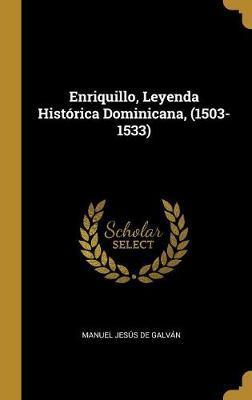 Enriquillo, Leyenda Histórica Dominicana, (1503-1533)