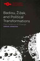 Badiou, Zizek, and Political Transformations
