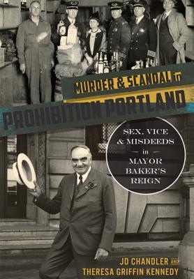 Murder & Scandal in Prohibition Portland