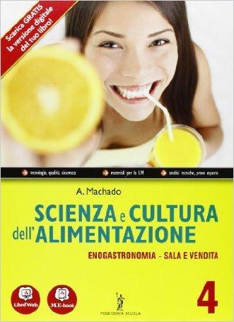 Scienza e cultura dell'alimentazione - Volume 4 - Enogastronomia/ Servizi di sala e vendita + Quaderno delle competenze. Con Me book e Contenuti Digitali Integrativi online.