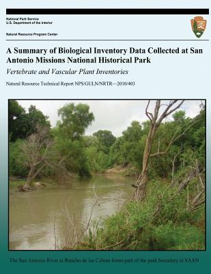 A Summary of Biological Inventory Data Collected at San Antonio Missions National Historical Park