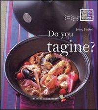 Do you tagine?