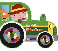 Il trattore. Vroom. Ediz. a colori