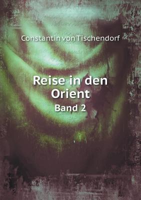 Reise in Den Orient Band 2