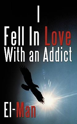 I Fell in Love With an Addict