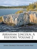 Abraham Lincoln, a History