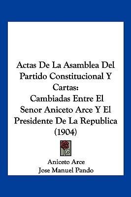 Actas de La Asamblea del Partido Constitucional y Cartas