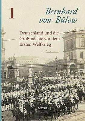 Deutschland und die Mächte vor dem Krieg
