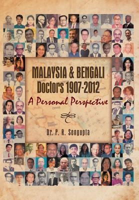 Malaysia & Bengali Doctors 1907-2012 A Personal Perspective