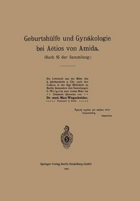 Geburtshülfe Und Gynäkologie Bei Aëtios Von Amida