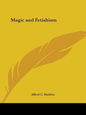 Magic & Fetishism 1910