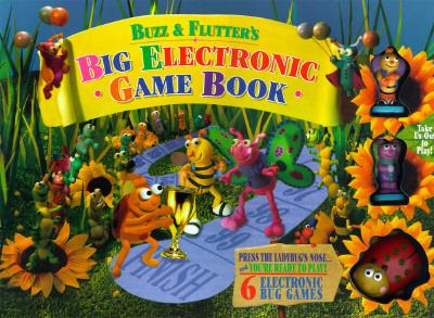 Buzz & Flutter's Big Electronic Game Book