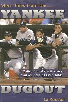 More Tales from the Yankee Dugout