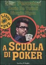 A scuola di poker. Con DVD