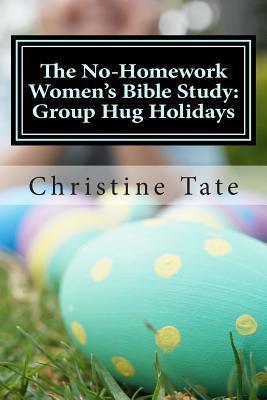 The No-homework Women's Bible Study